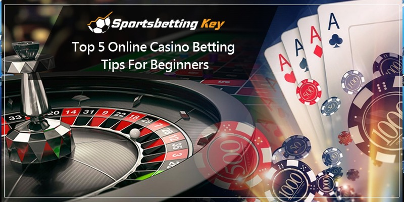 top 5 online casino betting tips for beginners