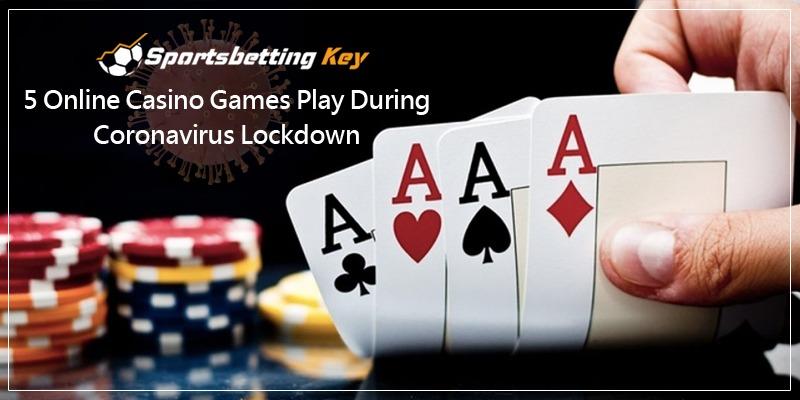5 online casino games play during coronavirus lockdown