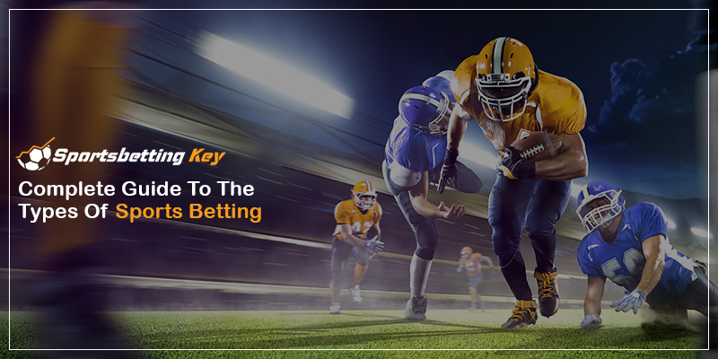 guide to types of sports betting
