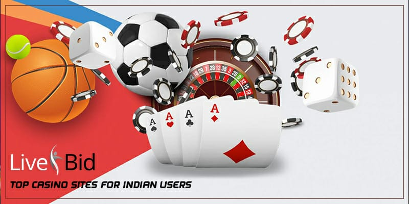 Top Casino Sites for Indian Users | Livebid