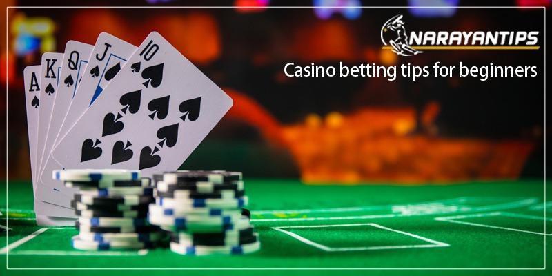 Casino Betting Tips For Beginner