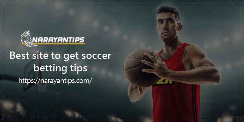 Best Sites To Get Soccer Betting Tips