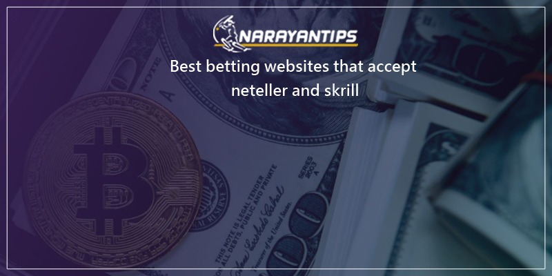 Best Betting Websites That Accept Neteller And Skrill