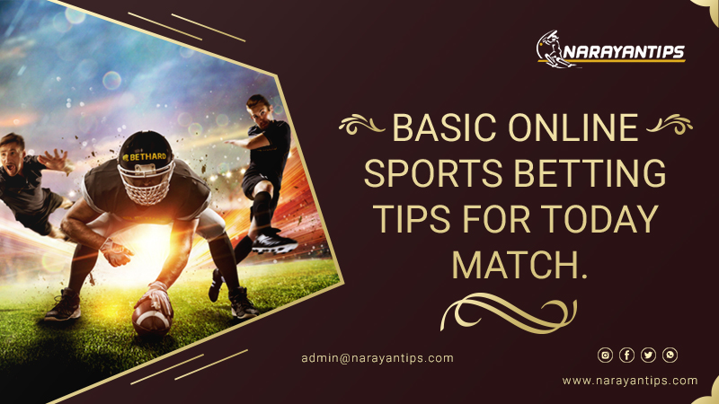 Basic Online Sports Betting Tips For Today Match