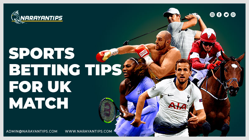Sports Betting Tips For UK Match
