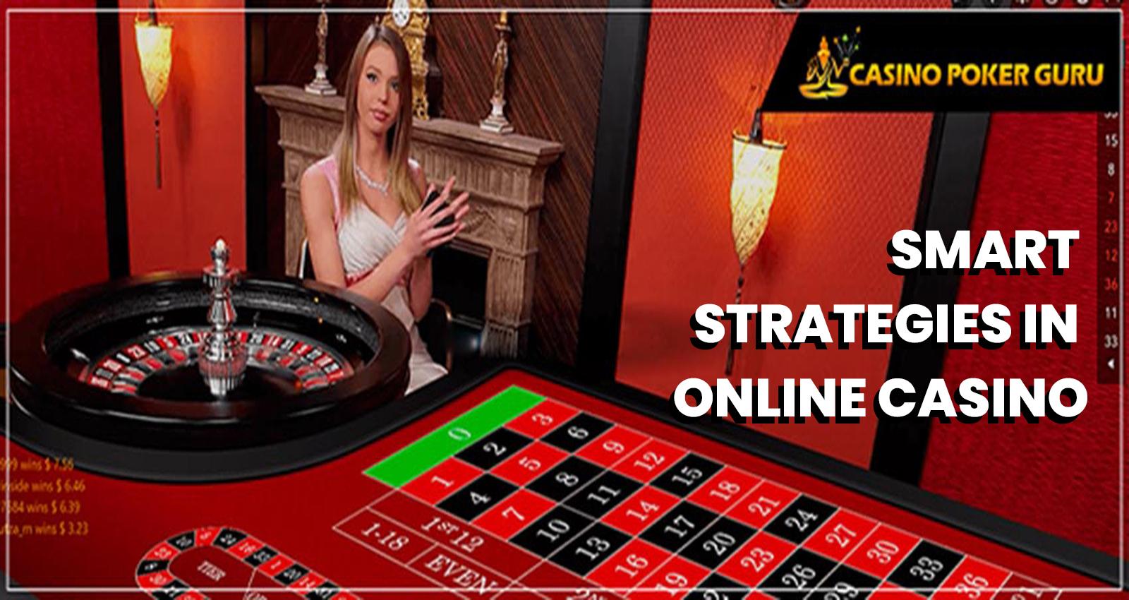Smart Strategies In Online Casino