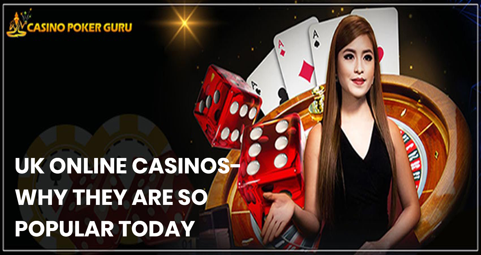 UK Online Casinos—Why They Are So Popular Today