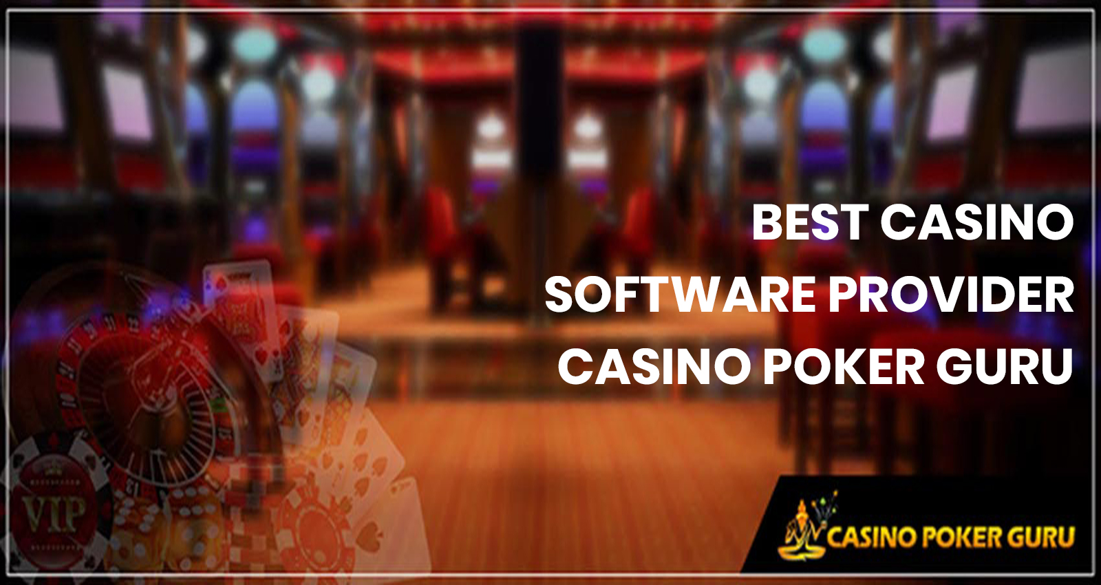 Best Casino Software Provider-casino poker guru