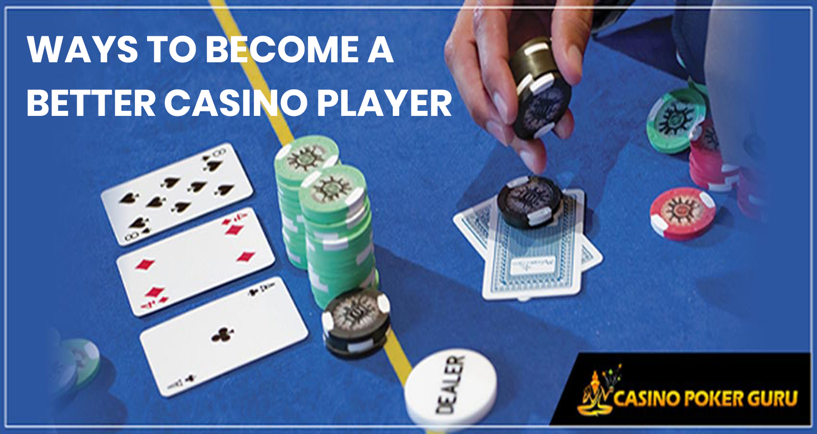 Ways to Become a Better Casino Player