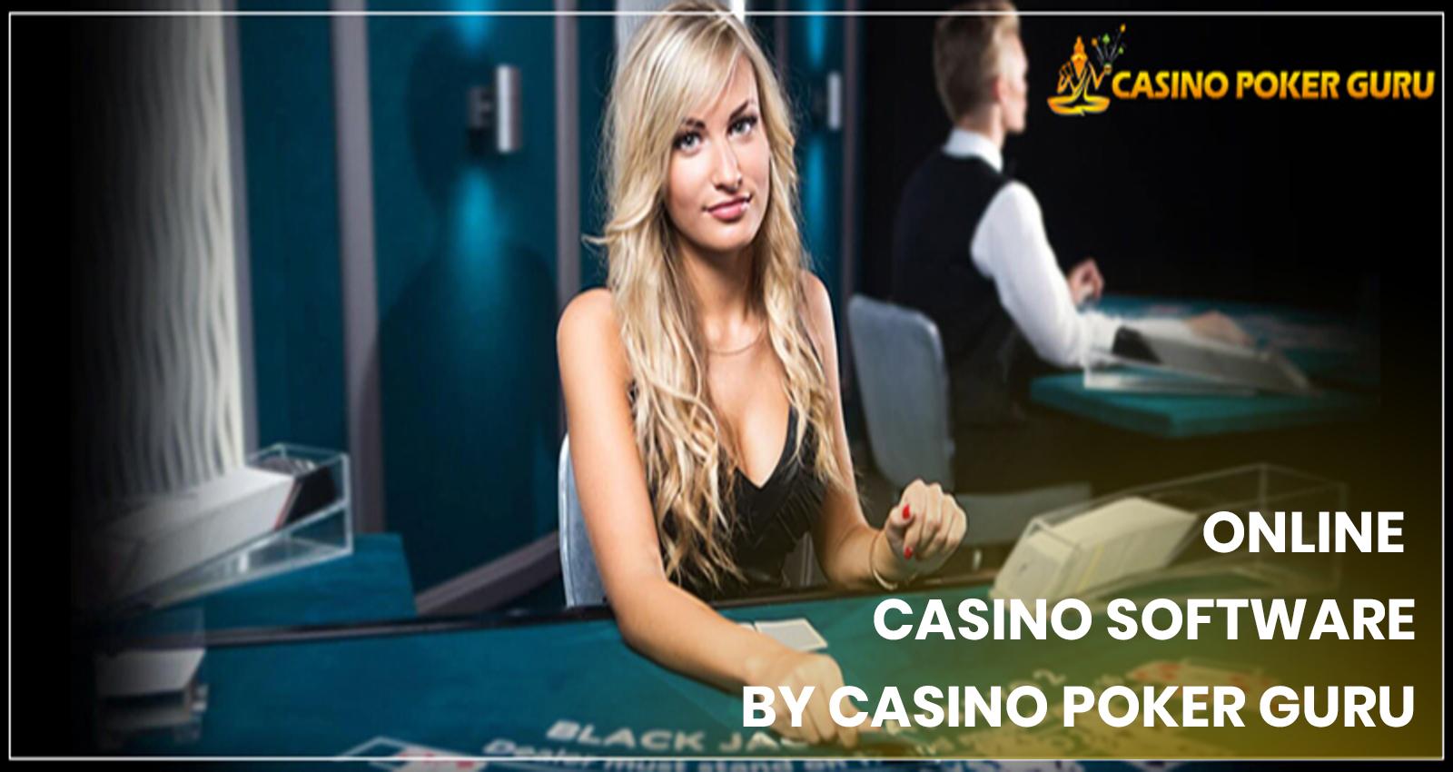 online casino software by casino Poker Guru