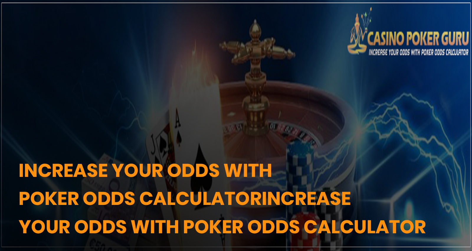 Increase Your Odds with Poker Odds CalculatorIncrease Your Odds with Poker Odds Calculator